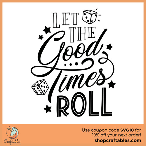 Free Let the Good Times Roll SVG Cut File