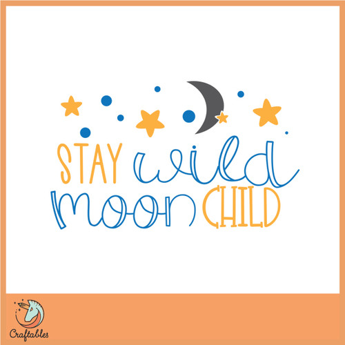 Free Stay Wild Moon Child SVG Cut File