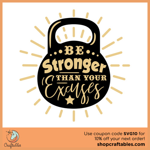 Free be Stronger Than Your Excuses SVG Cut File