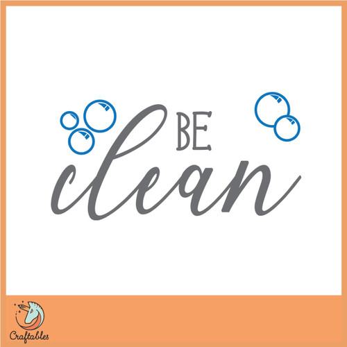 Free Be Clean SVG Cut File