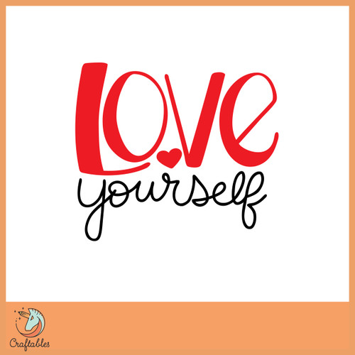 Free Love Yourself SVG Cut File