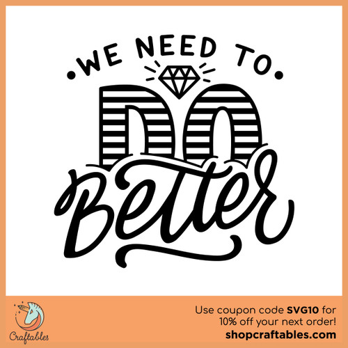 Free We Need to do Better SVG Cut File