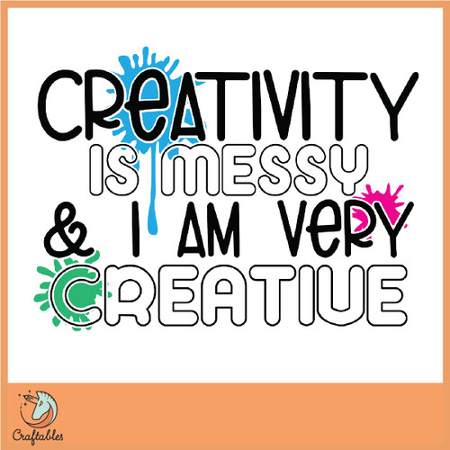 Free Creativity is Messy SVG Cut File
