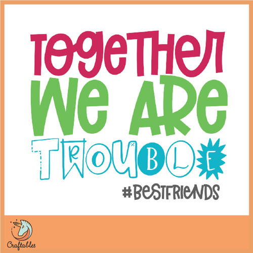 Free Together We Are Trouble SVG Cut File