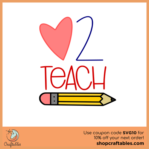 Free Love 2 Teach SVG Cut File