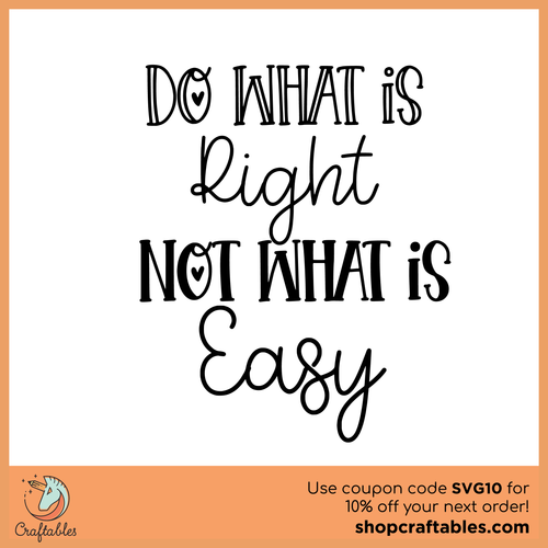 Free Do What is Right Not What is Easy SVG Cut File