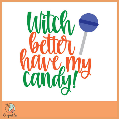 Free Witch Better Have My Candy SVG Cut File