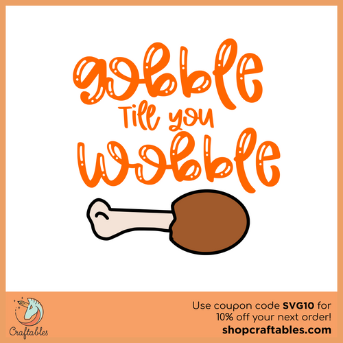 Free Gobble Till You Wobble SVG Cut File