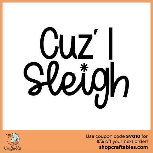Free Cuz I Sleigh SVG Cut File