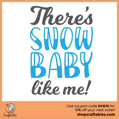 Free There's Snow Baby Like Me SVG Cut File