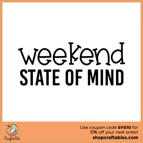 Free Weekend State of Mind SVG Cut File