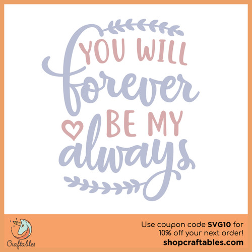 Free You Will Forever Be My Always SVG Cut File