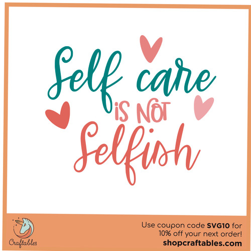 Free Self Care is Not Selfish SVG Cut File
