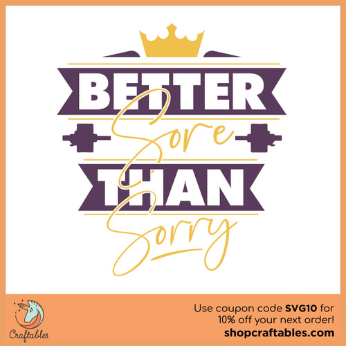 Free Better Sore Than Sorry SVG Cut File