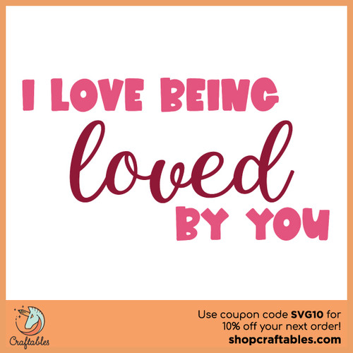 I Love Being Loved By You Free SVG Cut File