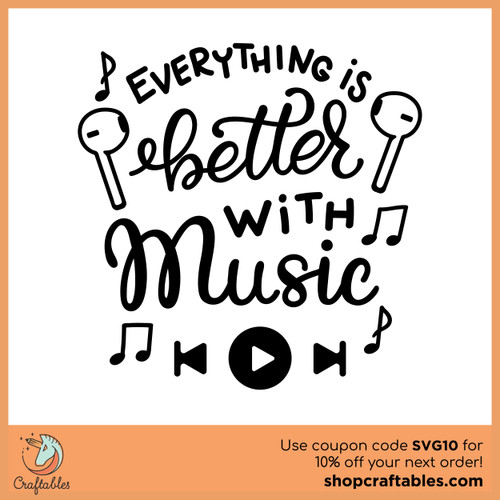 Free Everything Is Better With Music Cut File