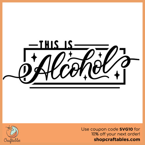 Free This Is Alcohol Cut File