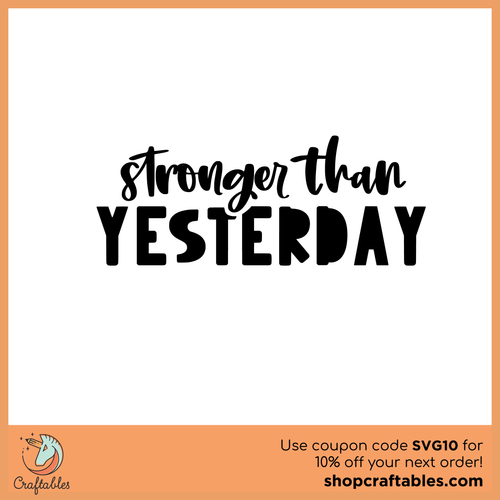 Free Stronger Than Yesterday Cut File