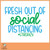 Free Fresh Out of Social Distancing SVG Cut File