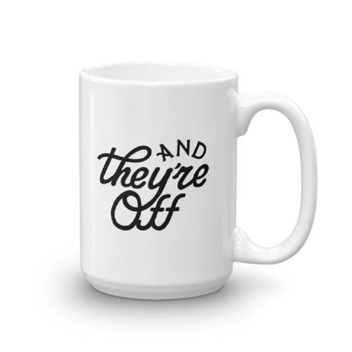 And They're Off Mug