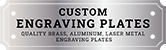 Custom Engraving Plates