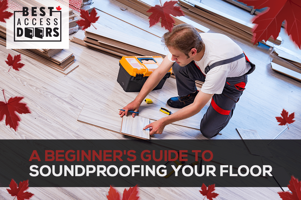 A Beginner's Guide To Soundproofing Your Floor