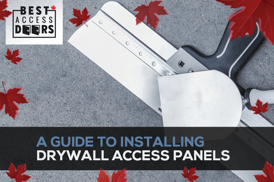 Drywall for Access Panels - A Guide for Contractors