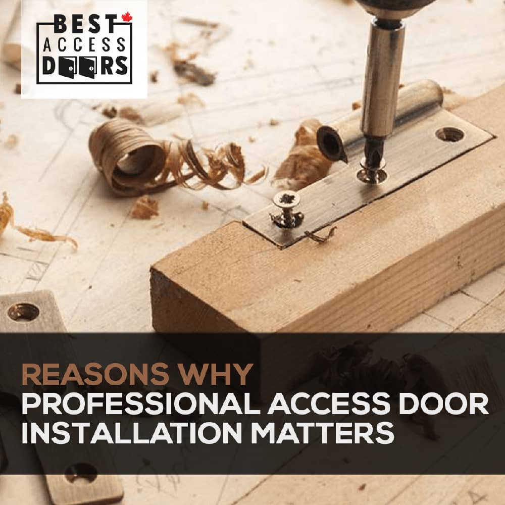 Reasons Why Professional Access Door Installation Matters