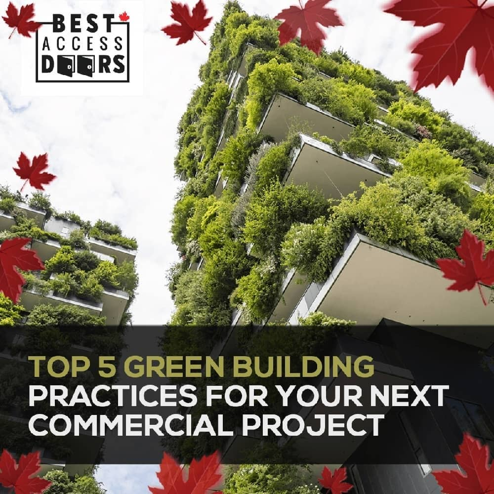 Top 5 Green Building Practices You Should Consider Today