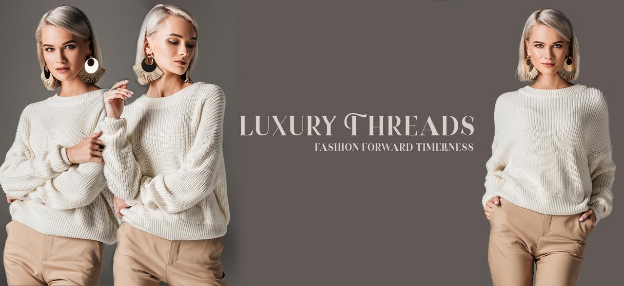 Luxury Threads - Fashion Forward Timeliness