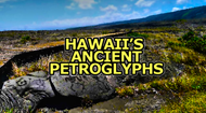 Hawaii's Petroglyphs - The Product of Many Historically Creative Cultures