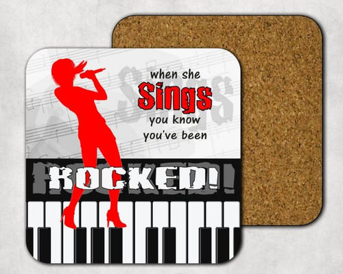 When She Sings You've Been Rocked Drink Coaster