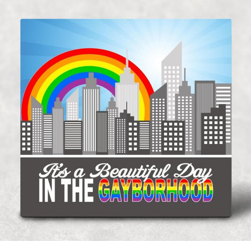 It's a Beautiful Day in the Gayborhood Hardboard Art Panel Sublimation Printed Wall Art