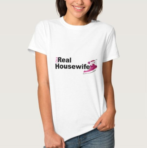 I'm A Real Housewife Tshirt