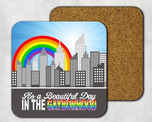 It's a Beautiful Day in the Gayborhood Drink Coaster