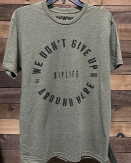 """""""We Don't Give Up Around Here"""" Tee"""