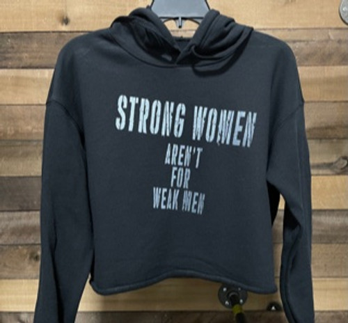 """Strong Women Aren't For Weak Men"" Cropped Hoodie"