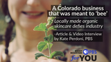 Article by Rocky Mountain PBS - A Colorado business that was meant to 'bee'