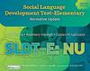 SLDT-E: NU: Social Language Development Test-Elementary: Normative Update Linda Bowers • Rosemary Huisingh • Carolyn M. LoGiudice