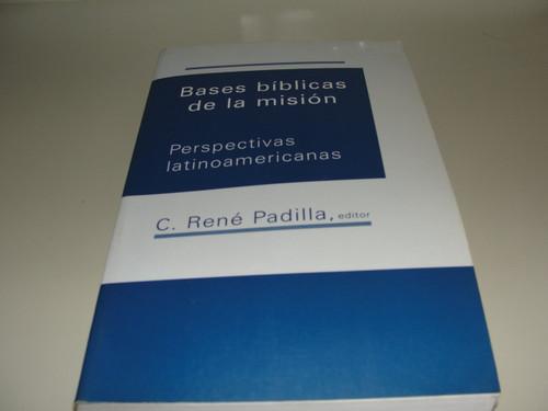 Bases Biblicas De LA Mision (Nueva Creacion Series) (Spanish Edition) (Spanish) Paperback – August, 1998 by C. Rene Padilla (Editor) (9780802809520)