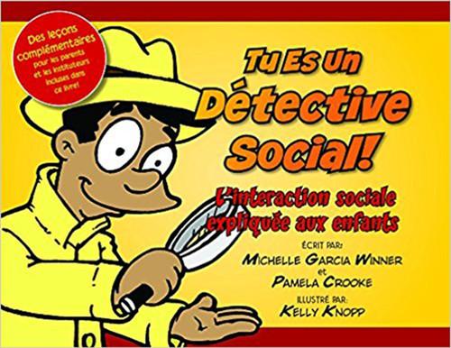 Tu es un detective social Paperback – 2010 by Michelle Garcia Winner (9780982523124)