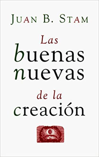 Las Buenas Nuevas De LA Creacion (Spanish Edition) Paperback – January, 1995 by Juan B. Stam (Author)