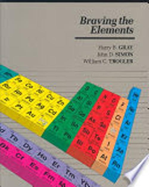 Braving the Elements by Harry B. Gray (Author), John D. Simon (Author), William C. Trogler (Author)