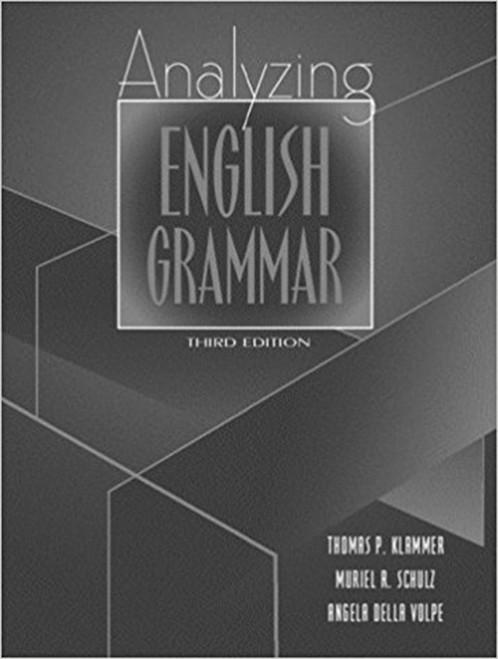 Analyzing English Grammar (3rd Edition) 3rd Edition by Thomas P. Klammer (Author), Muriel R. Schulz (Author), Angela Della Volpe (Author)