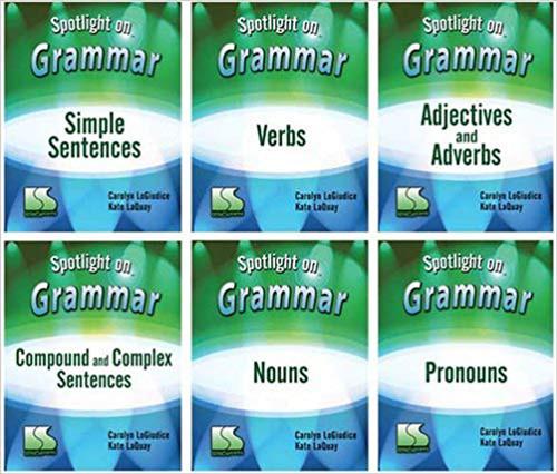 Spotlight on Grammar: 6-Book Set Carolyn LoGiudice & Kate LaQuay