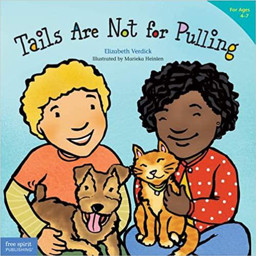 Tails Are Not for Pulling (Ages 4-7) (Best Behavior Series) Paperback – September 15, 2005 by Elizabeth Verdick (Author), Marieka Heinlen (Illustrator