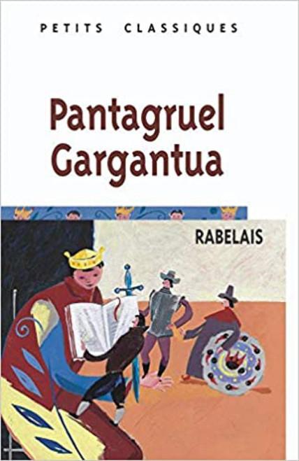 Pantagruel Gargantua (Petits Classiques Larousse) (French Edition) French Edition by Francis Rabelais (Author)