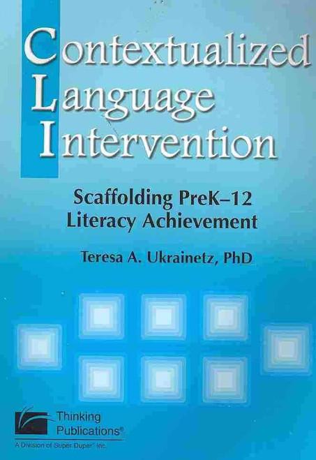 Contextualized Language Intervention: Scaffolding Prek-12 Literacy Achievement 1st Edition  by Teresa A. Ukranietz (Author)  ISBN-13: 978-1416404132