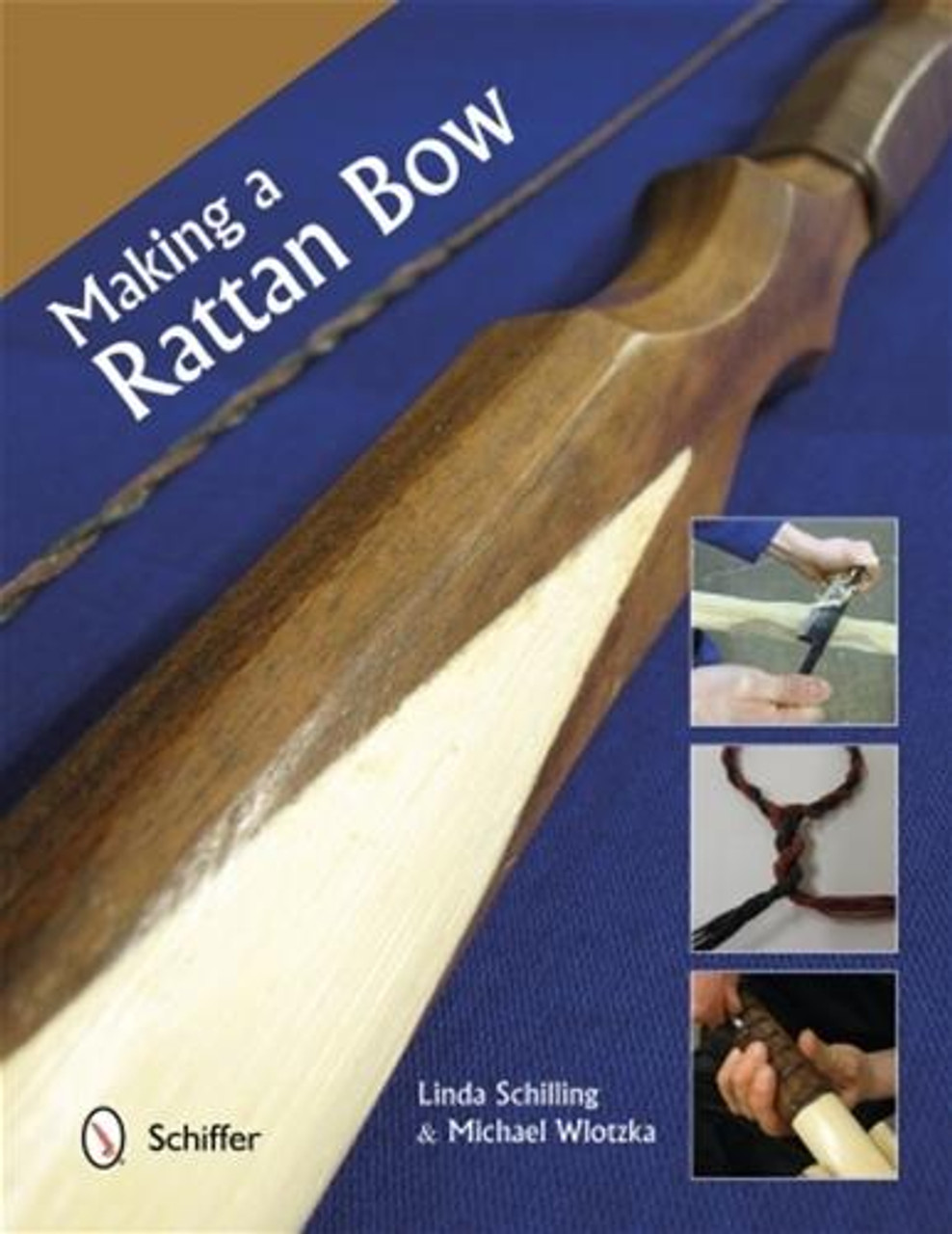 Schiffer Publishing Making a Rattan Bow