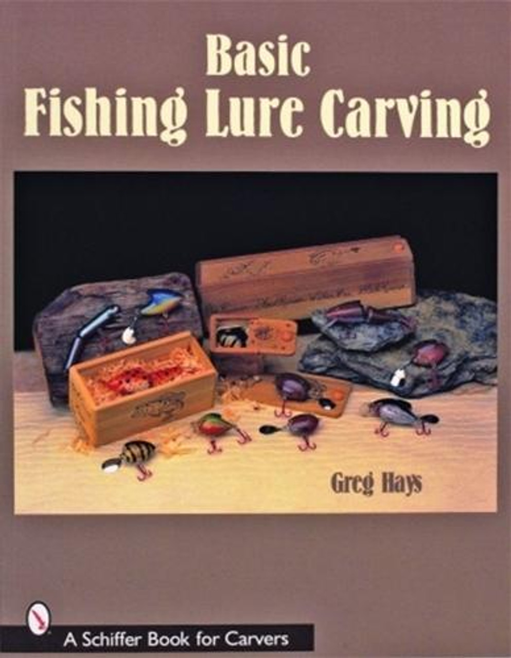 Schiffer Publishing Basic Fishing Lure Carving